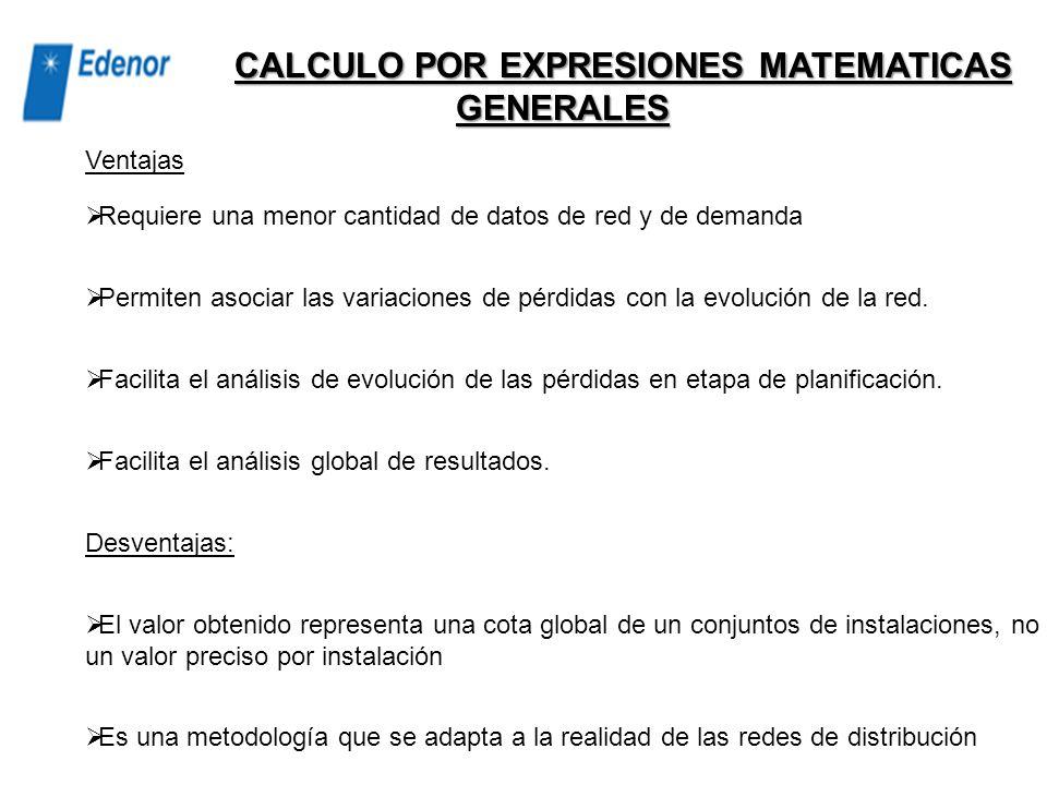 Por expresiones matemáticas generales que reflejen la red y su carga mediante circuitos típicos y factores de corrección. Por aplicaciones de cálculo