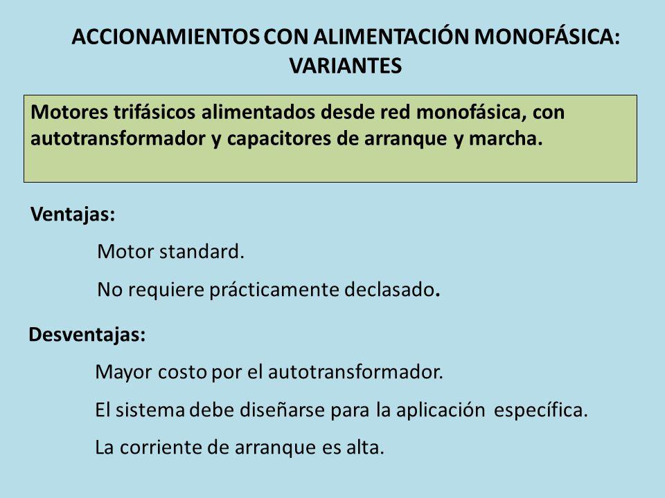ACCIONAMIENTOS CON ALIMENTACIÓN MONOFÁSICA: VARIANTES Motores trifásicos alimentados desde red monofásica, con autotransformador y capacitores de arra