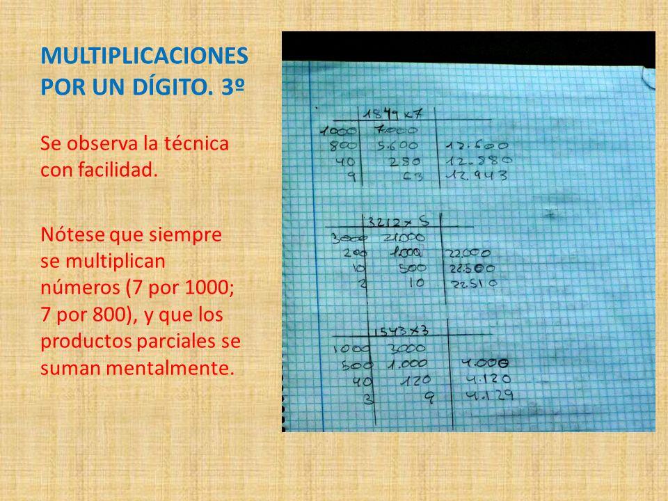 MULTIPLICACIONES POR UN DÍGITO. 3º Se observa la técnica con facilidad. Nótese que siempre se multiplican números (7 por 1000; 7 por 800), y que los p