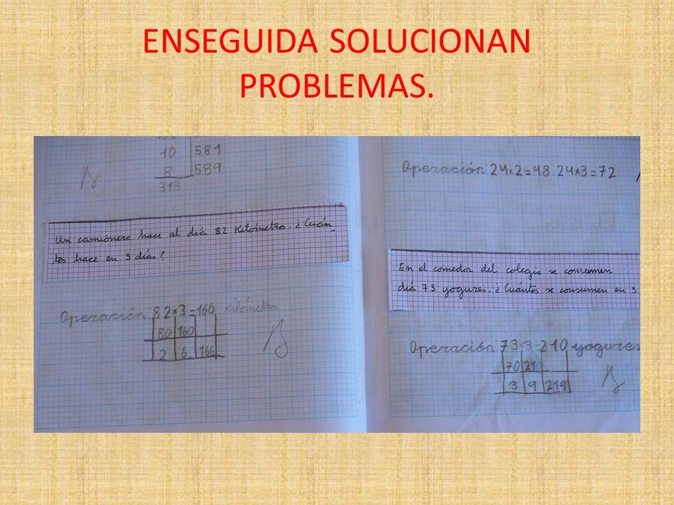 ENSEGUIDA SOLUCIONAN PROBLEMAS.