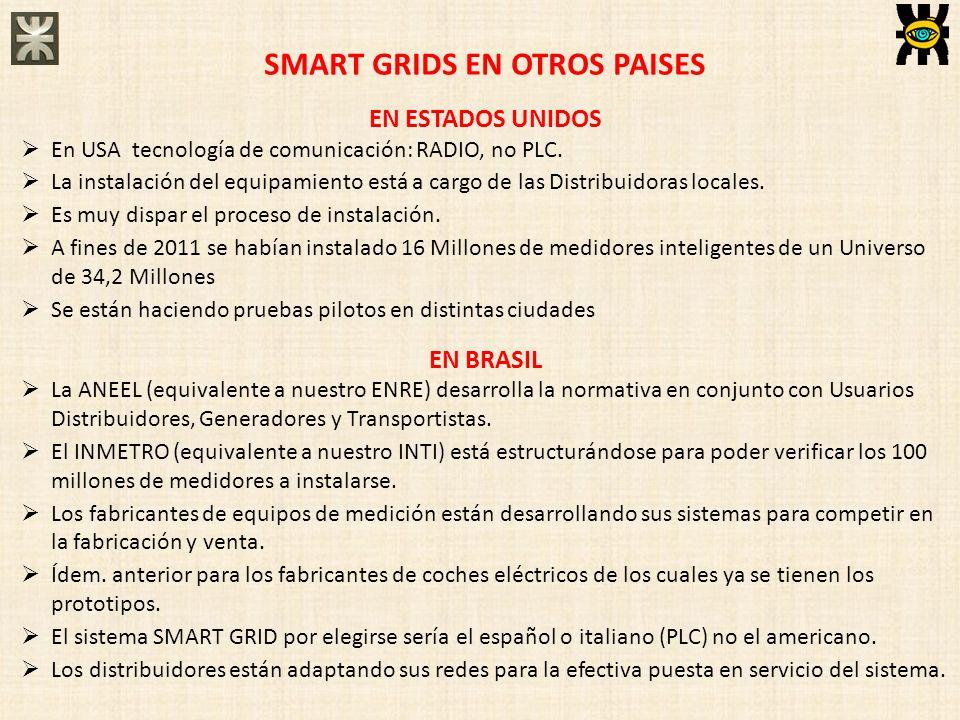 SMART GRIDS EN OTROS PAISES EN ESTADOS UNIDOS En USA tecnología de comunicación: RADIO, no PLC. La instalación del equipamiento está a cargo de las Di