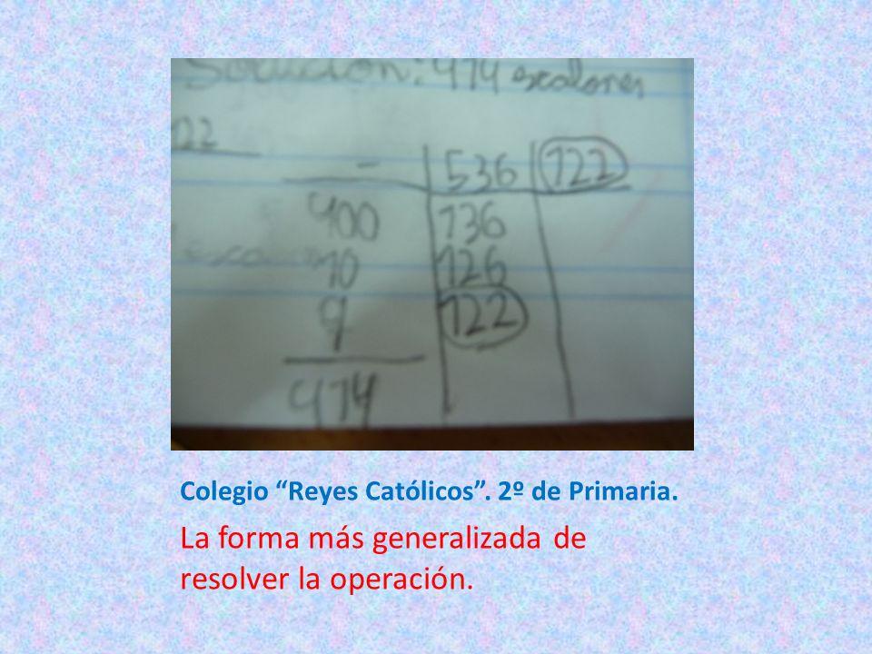 Colegio Reyes Católicos. 2º de Primaria. La forma más generalizada de resolver la operación.