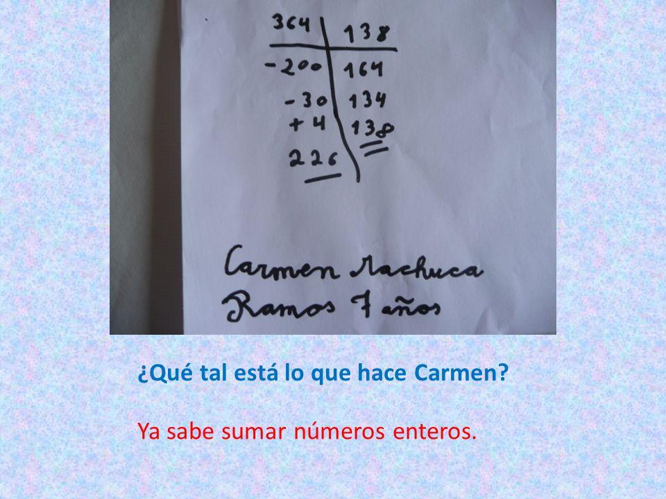 ¿Qué tal está lo que hace Carmen? Ya sabe sumar números enteros.