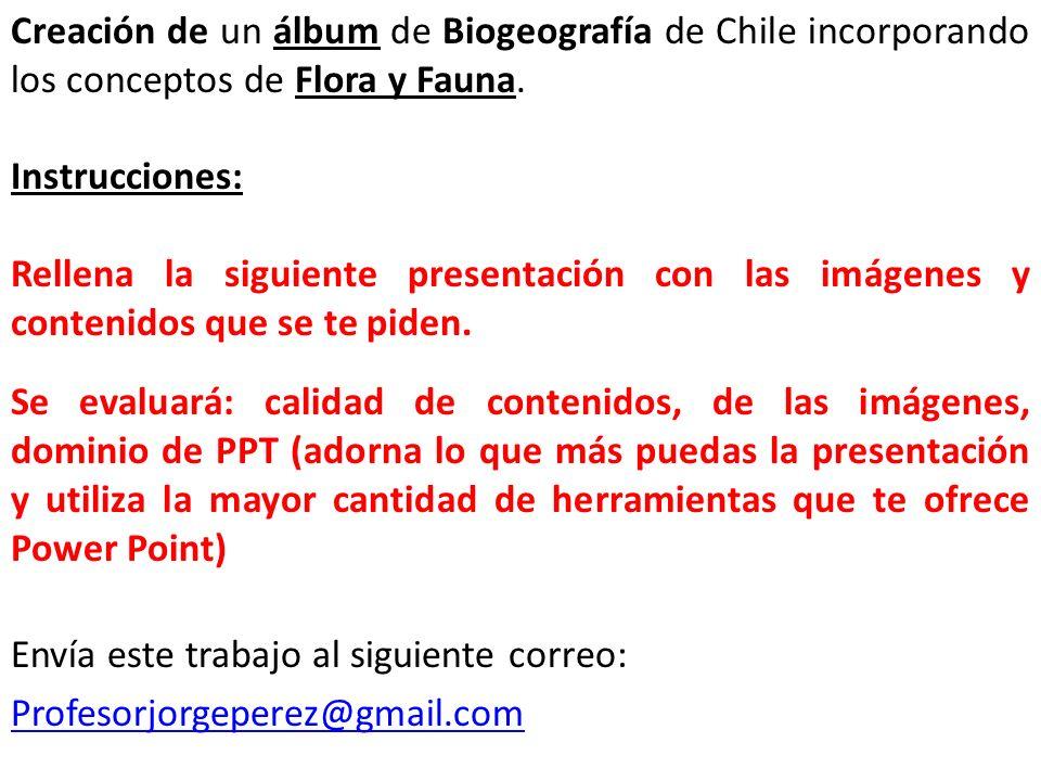 Creación de un álbum de Biogeografía de Chile incorporando los conceptos de Flora y Fauna.