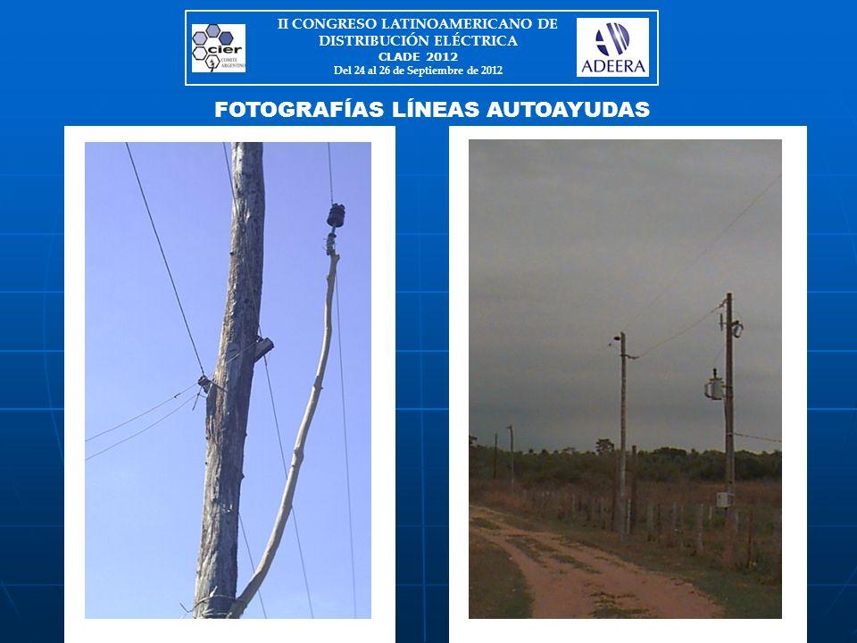 FOTOGRAFÍAS LÍNEAS AUTOAYUDAS II CONGRESO LATINOAMERICANO DE DISTRIBUCIÓN ELÉCTRICA CLADE 2012 Del 24 al 26 de Septiembre de 2012