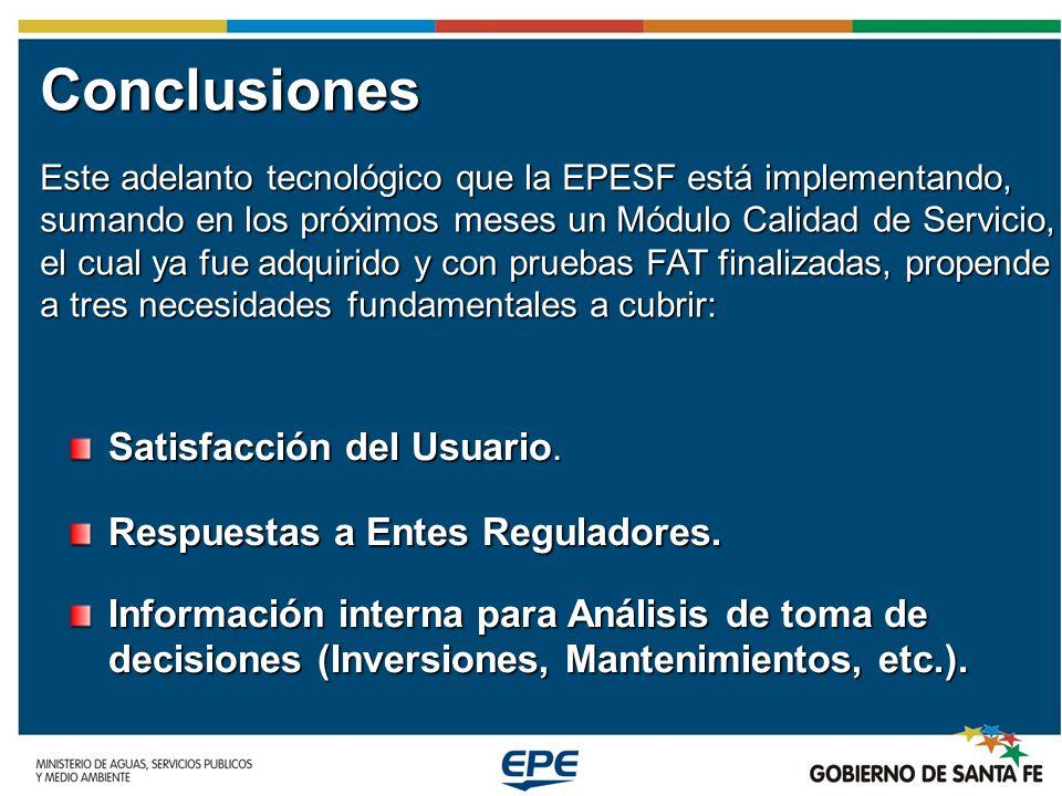 Conclusiones Este adelanto tecnológico que la EPESF está implementando, sumando en los próximos meses un Módulo Calidad de Servicio, el cual ya fue ad