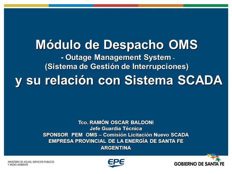 Módulo de Despacho OMS - Outage Management System - Outage Management System - (Sistema de Gestión de Interrupciones) y su relación con Sistema SCADA