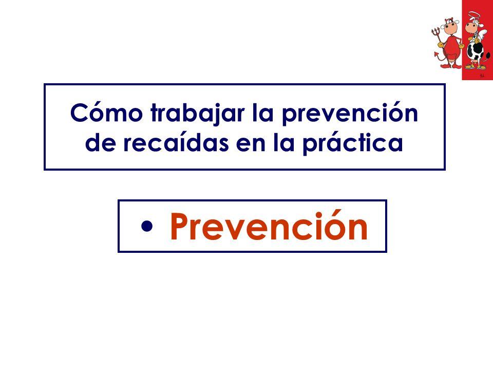 Cómo trabajar la prevención de recaídas en la práctica Prevención