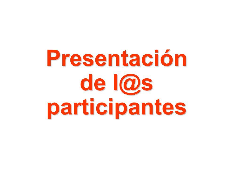 Presentación de l@s participantes