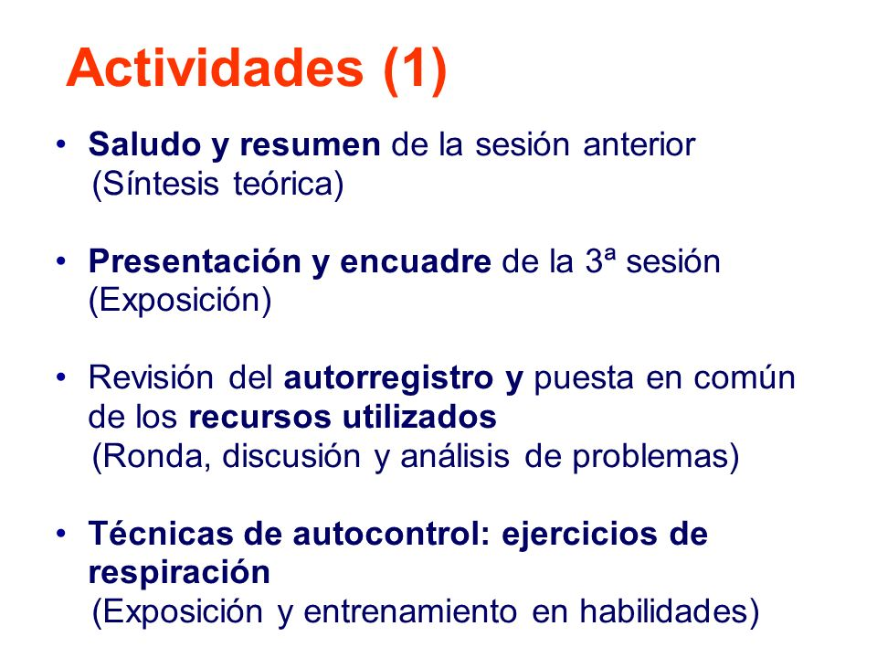 Saludo y resumen de la sesión anterior (Síntesis teórica) Presentación y encuadre de la 3ª sesión (Exposición) Revisión del autorregistro y puesta en