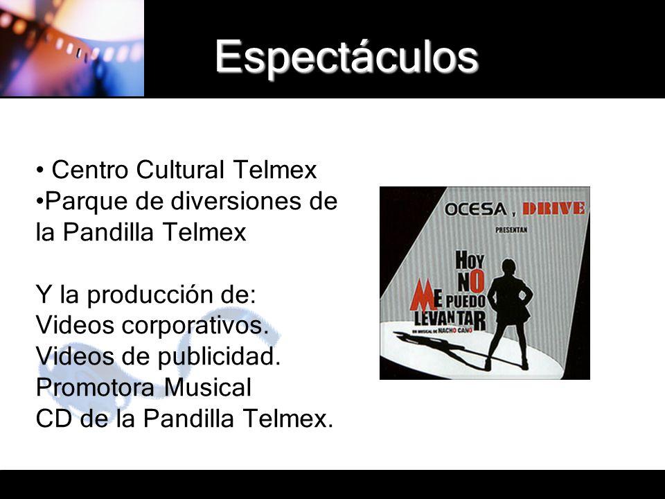 Espectáculos Centro Cultural Telmex Parque de diversiones de la Pandilla Telmex Y la producción de: Videos corporativos. Videos de publicidad. Promoto