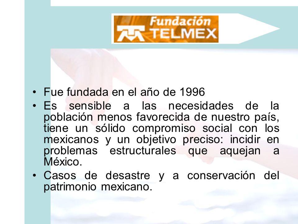 Fue fundada en el año de 1996 Es sensible a las necesidades de la población menos favorecida de nuestro país, tiene un sólido compromiso social con lo