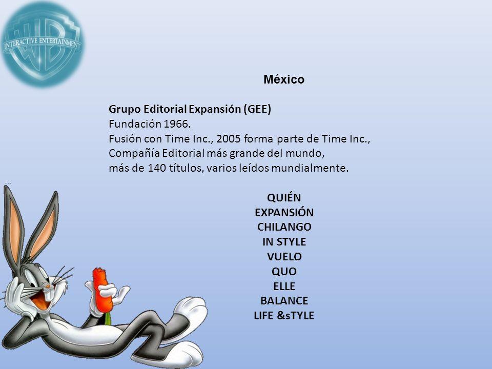 México Grupo Editorial Expansión (GEE) Fundación 1966. Fusión con Time Inc., 2005 forma parte de Time Inc., Compañía Editorial más grande del mundo, m