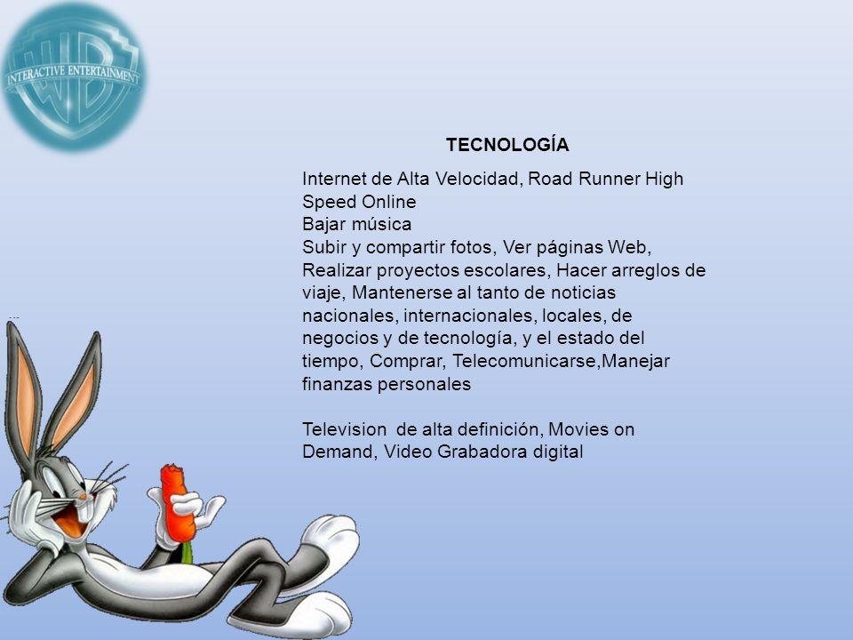 TECNOLOGÍA Internet de Alta Velocidad, Road Runner High Speed Online Bajar música Subir y compartir fotos, Ver páginas Web, Realizar proyectos escolar