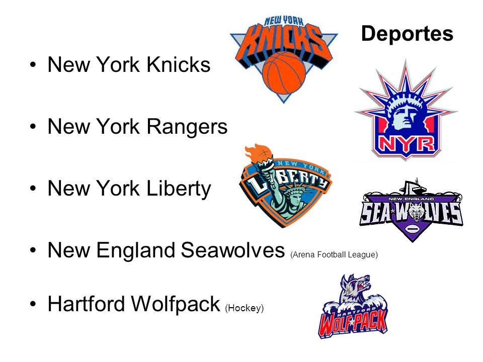 Deportes New York Knicks New York Rangers New York Liberty New England Seawolves (Arena Football League) Hartford Wolfpack (Hockey)