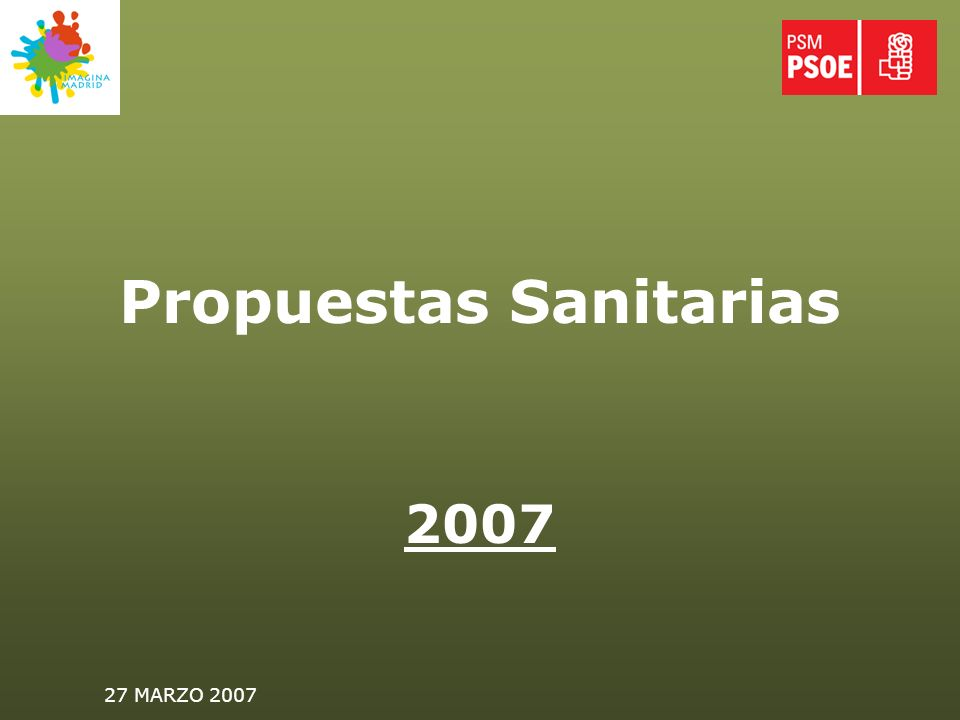 27 MARZO 2007 SALUD MENTAL Plan madrileño de Salud Mental de carácter interdepartamental.