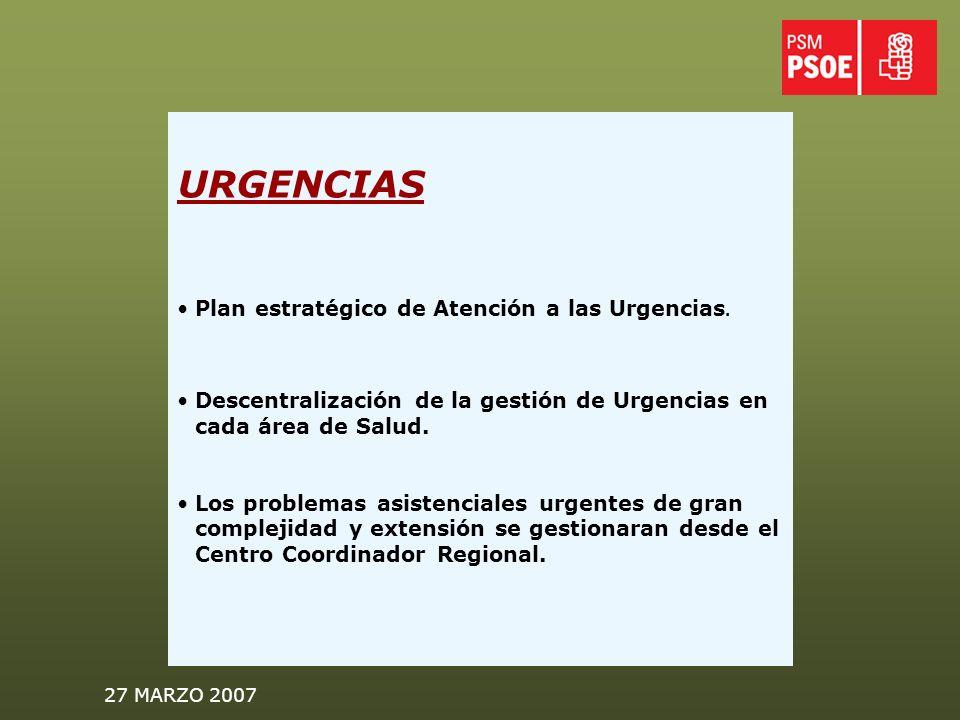 27 MARZO 2007 URGENCIAS Plan estratégico de Atención a las Urgencias.