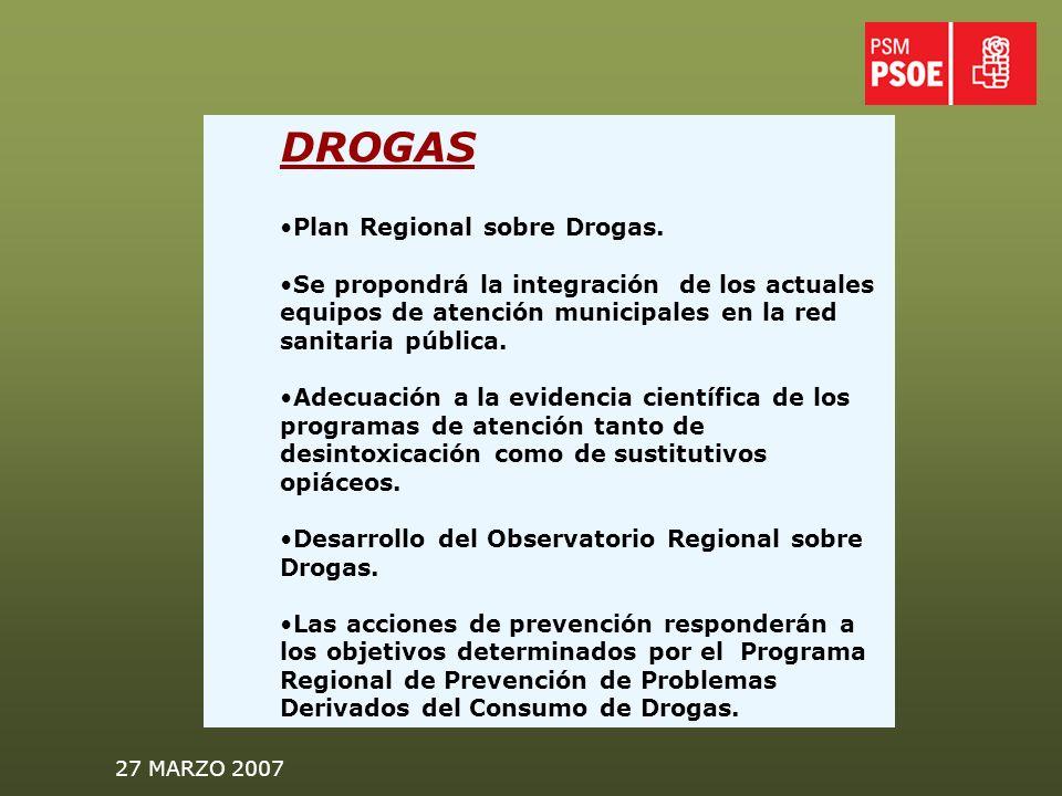 27 MARZO 2007 DROGAS Plan Regional sobre Drogas.