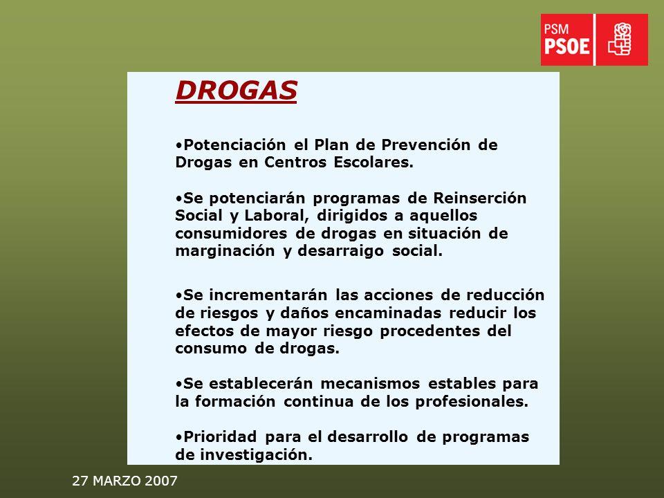 27 MARZO 2007 DROGAS Potenciación el Plan de Prevención de Drogas en Centros Escolares.