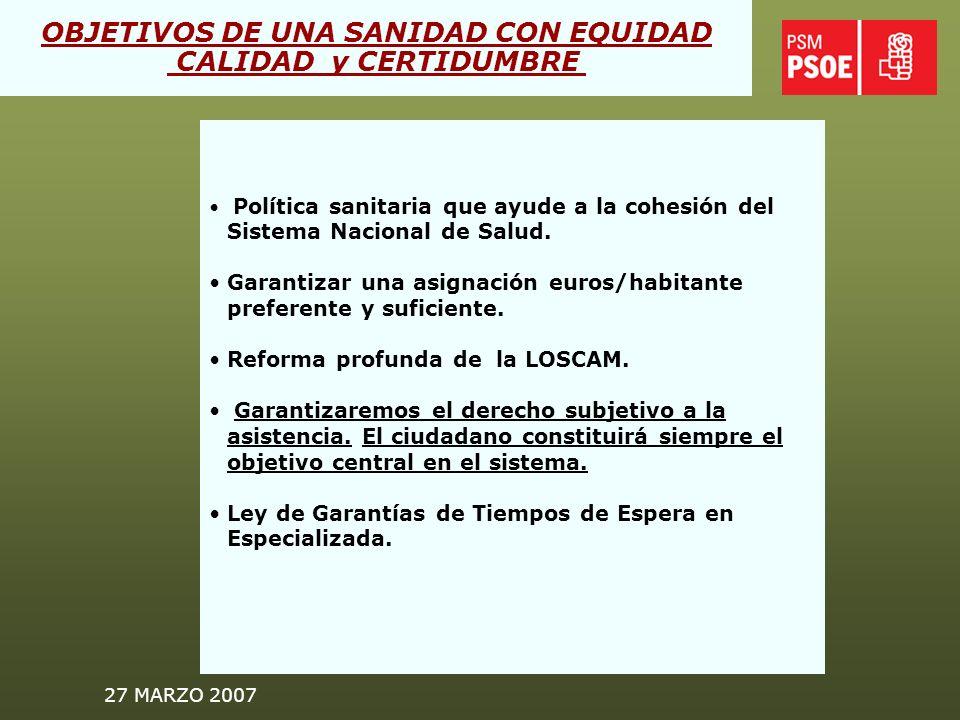 27 MARZO 2007 Política sanitaria que ayude a la cohesión del Sistema Nacional de Salud.