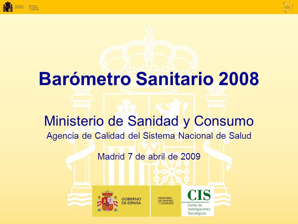 Barómetro Sanitario 2008 Ministerio de Sanidad y Consumo Agencia de Calidad del Sistema Nacional de Salud Madrid 7 de abril de 2009