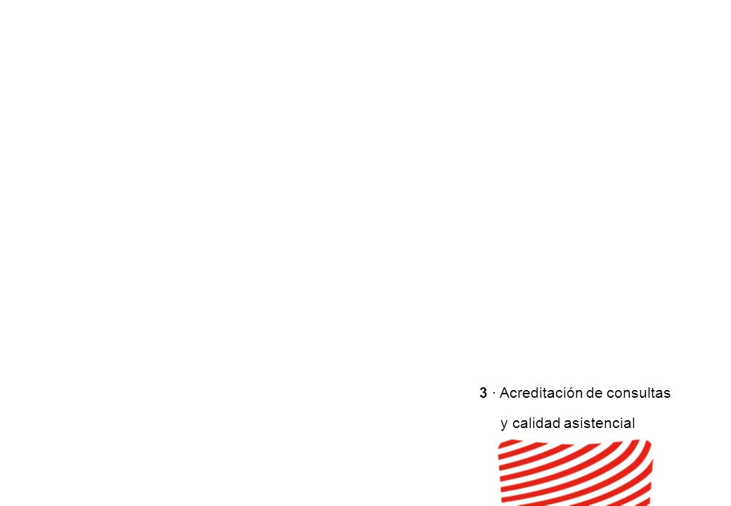 3 · Acreditación de consultas y calidad asistencial