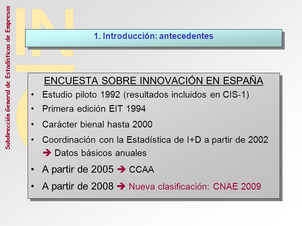 Subdirección General de Estadísticas de Empresas ENCUESTA SOBRE INNOVACIÓN EN ESPAÑA Estudio piloto 1992 (resultados incluidos en CIS-1) Primera edici