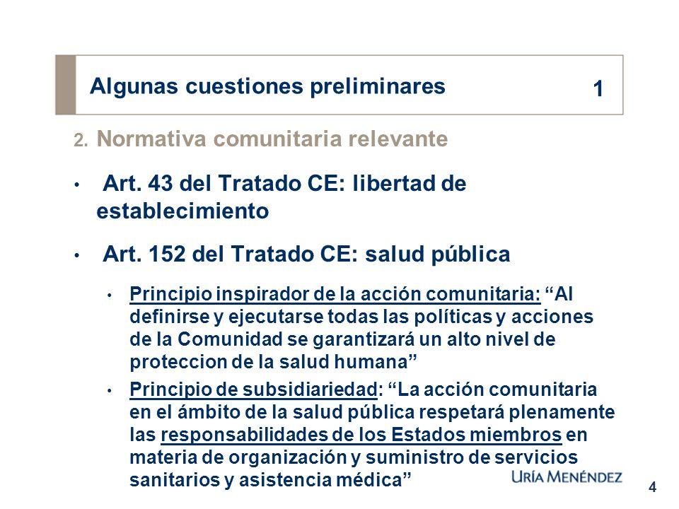 4 Algunas cuestiones preliminares 2. Normativa comunitaria relevante Art.