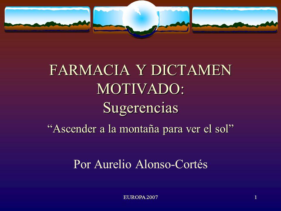 EUROPA 20071 FARMACIA Y DICTAMEN MOTIVADO: Sugerencias Ascender a la montaña para ver el sol Por Aurelio Alonso-Cortés