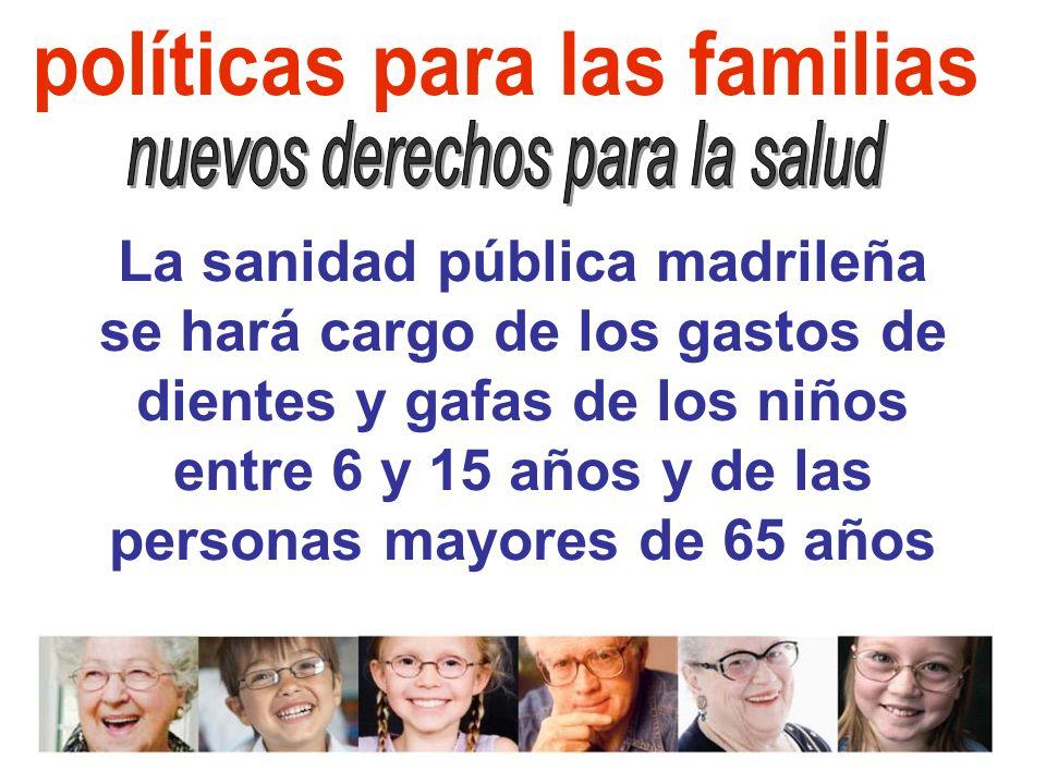 La sanidad pública madrileña se hará cargo de los gastos de dientes y gafas de los niños entre 6 y 15 años y de las personas mayores de 65 años