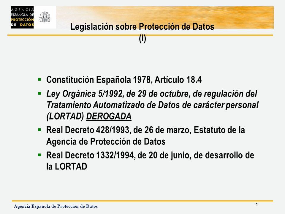 2 Agencia Española de Protección de Datos Legislación sobre Protección de Datos (I) Constitución Española 1978, Artículo 18.4 Ley Orgánica 5/1992, de