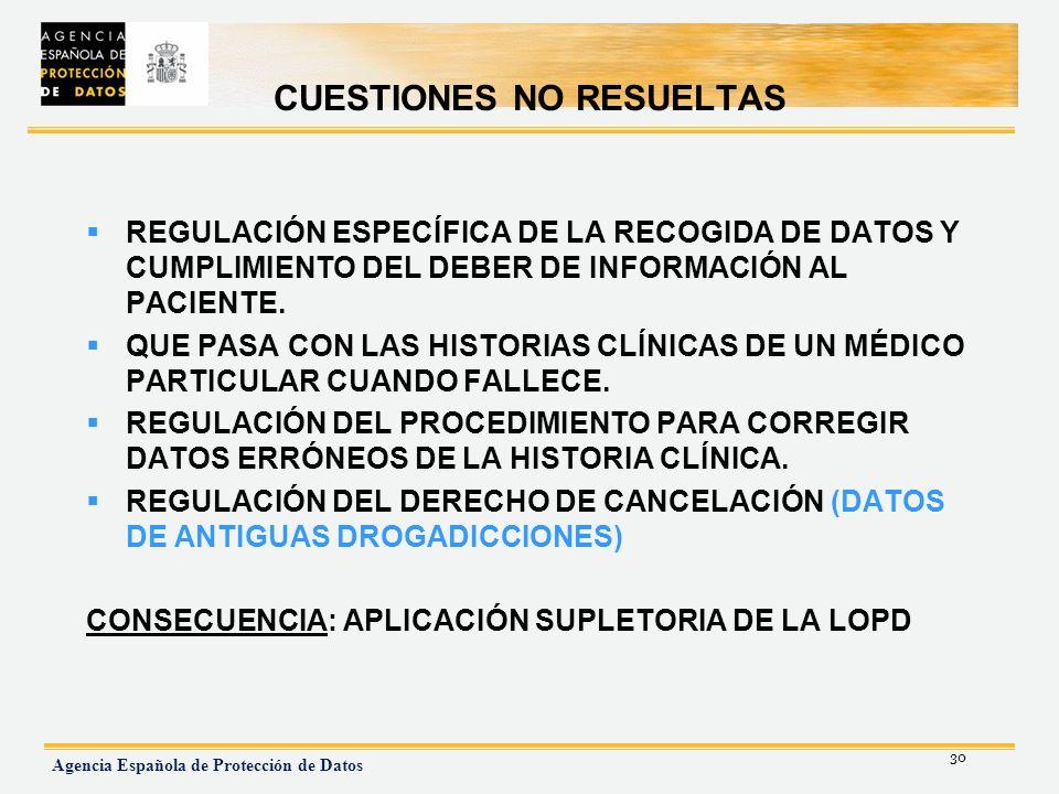 30 Agencia Española de Protección de Datos CUESTIONES NO RESUELTAS REGULACIÓN ESPECÍFICA DE LA RECOGIDA DE DATOS Y CUMPLIMIENTO DEL DEBER DE INFORMACI