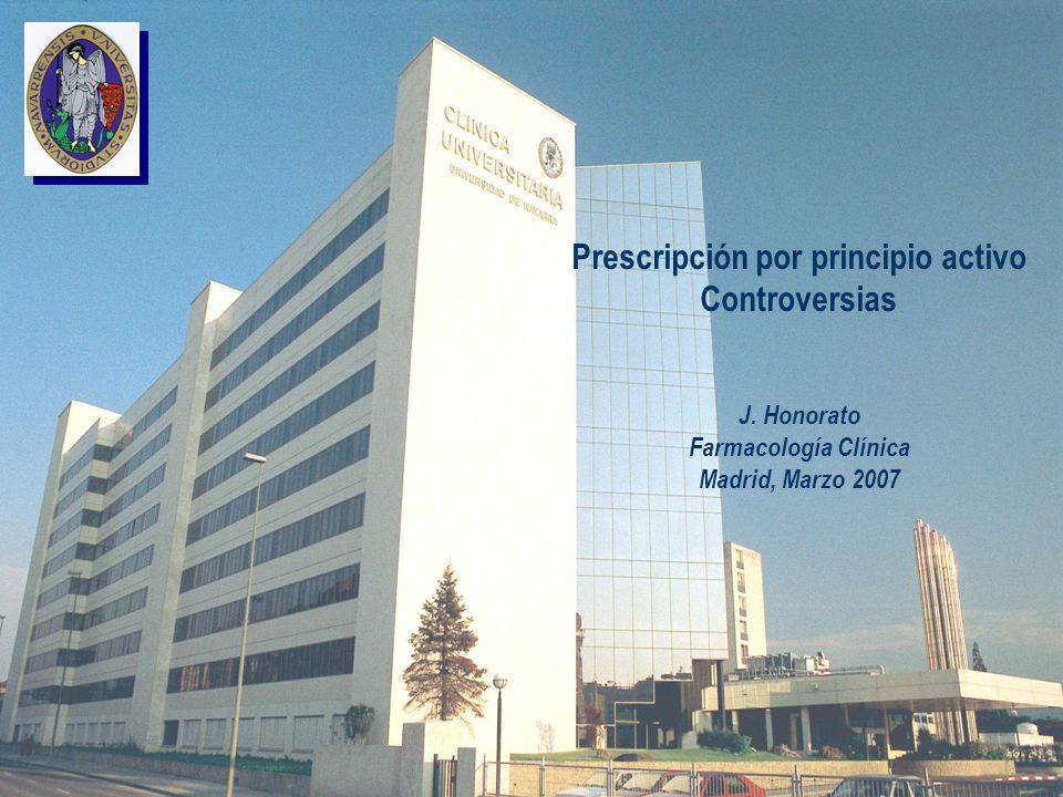 Prescripción por principio activo Controversias J. Honorato Farmacología Clínica Madrid, Marzo 2007