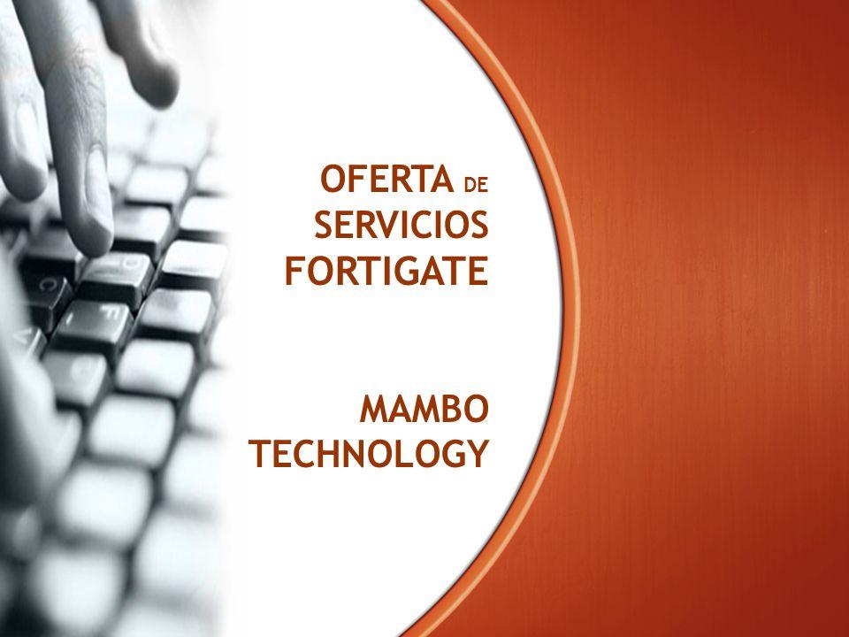 OFERTA DE SERVICIOS FORTIGATE MAMBO TECHNOLOGY