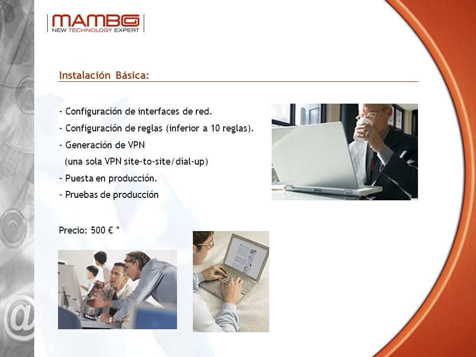 Instalación Básica: - Configuración de interfaces de red. - Configuración de reglas (inferior a 10 reglas). - Generación de VPN (una sola VPN site-to-