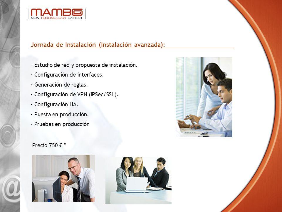 Jornada de Instalación (Instalación avanzada): - Estudio de red y propuesta de instalación. - Configuración de interfaces. - Generación de reglas. - C