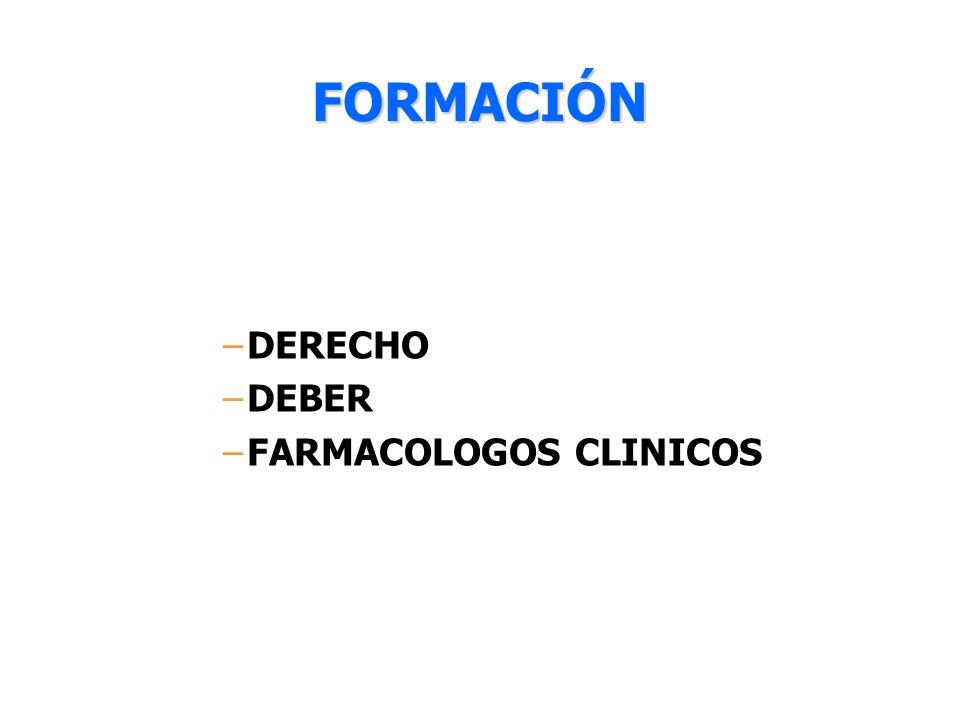 FORMACIÓN –DERECHO –DEBER –FARMACOLOGOS CLINICOS