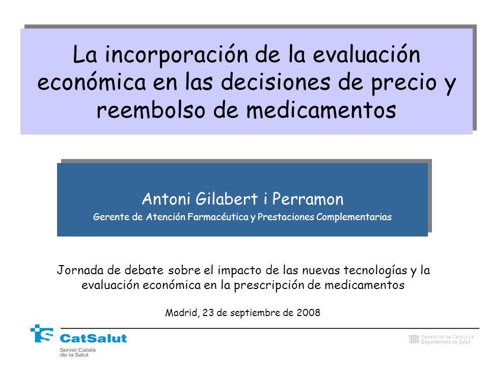 Generalitat de Catalunya Departament de Salut Objetivo y finalidad de la CAEIP Potenciar el perfil farmacoeconómico i reforzar el concepto de coste de oportunitat en la toma de decisiones en la gestión de la prestación farmacéutica La voluntat es la de maximizar el beneficio de los recursos utilizados