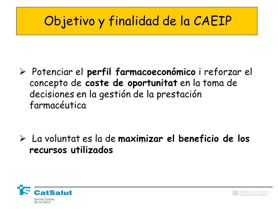 Generalitat de Catalunya Departament de Salut Objetivo y finalidad de la CAEIP Potenciar el perfil farmacoeconómico i reforzar el concepto de coste de