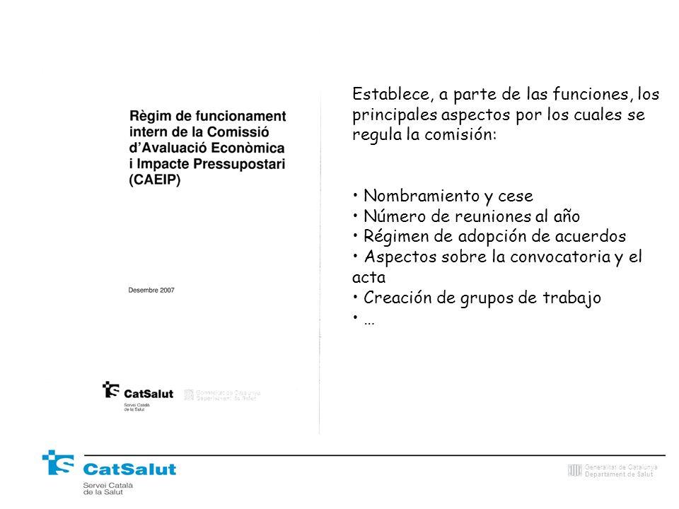 Generalitat de Catalunya Departament de Salut Establece, a parte de las funciones, los principales aspectos por los cuales se regula la comisión: Nomb