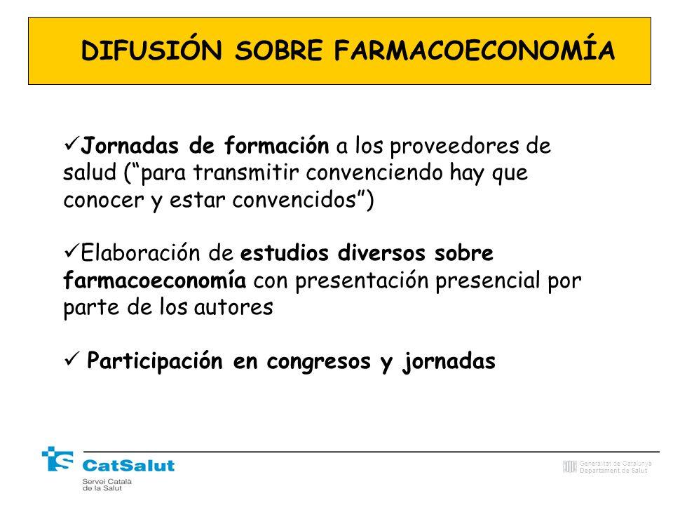 Generalitat de Catalunya Departament de Salut DIFUSIÓN SOBRE FARMACOECONOMÍA Jornadas de formación a los proveedores de salud (para transmitir convenc