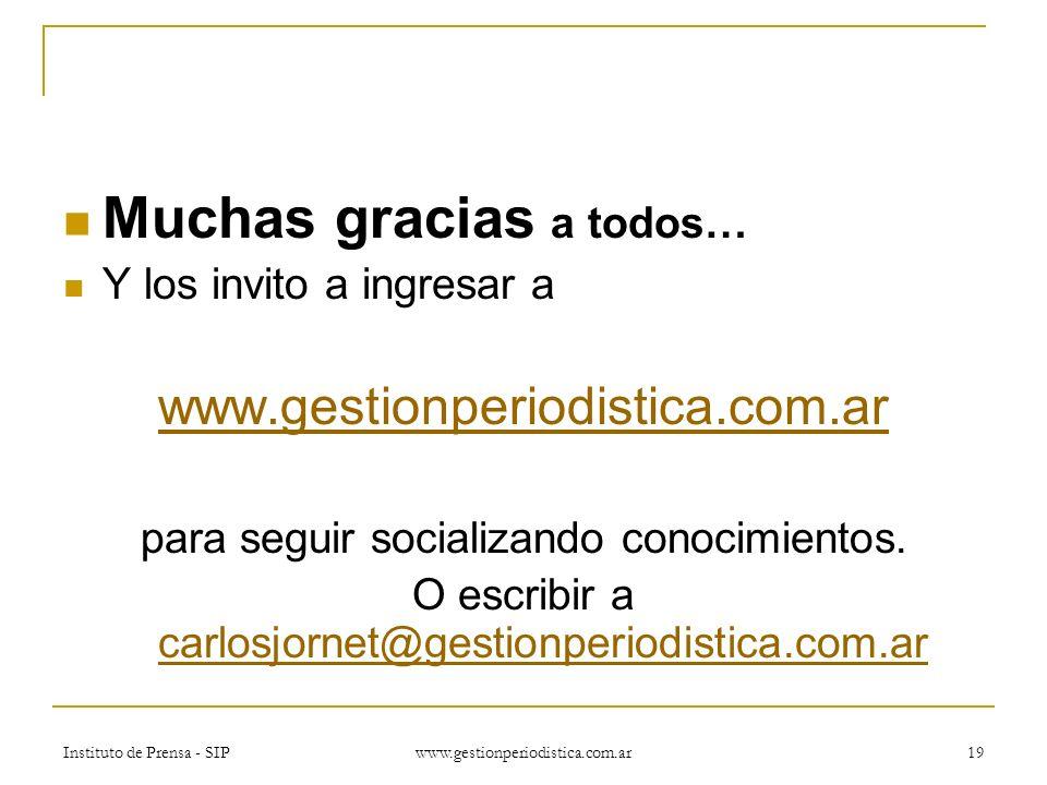Instituto de Prensa - SIP www.gestionperiodistica.com.ar 19 Muchas gracias a todos… Y los invito a ingresar a www.gestionperiodistica.com.ar para seguir socializando conocimientos.