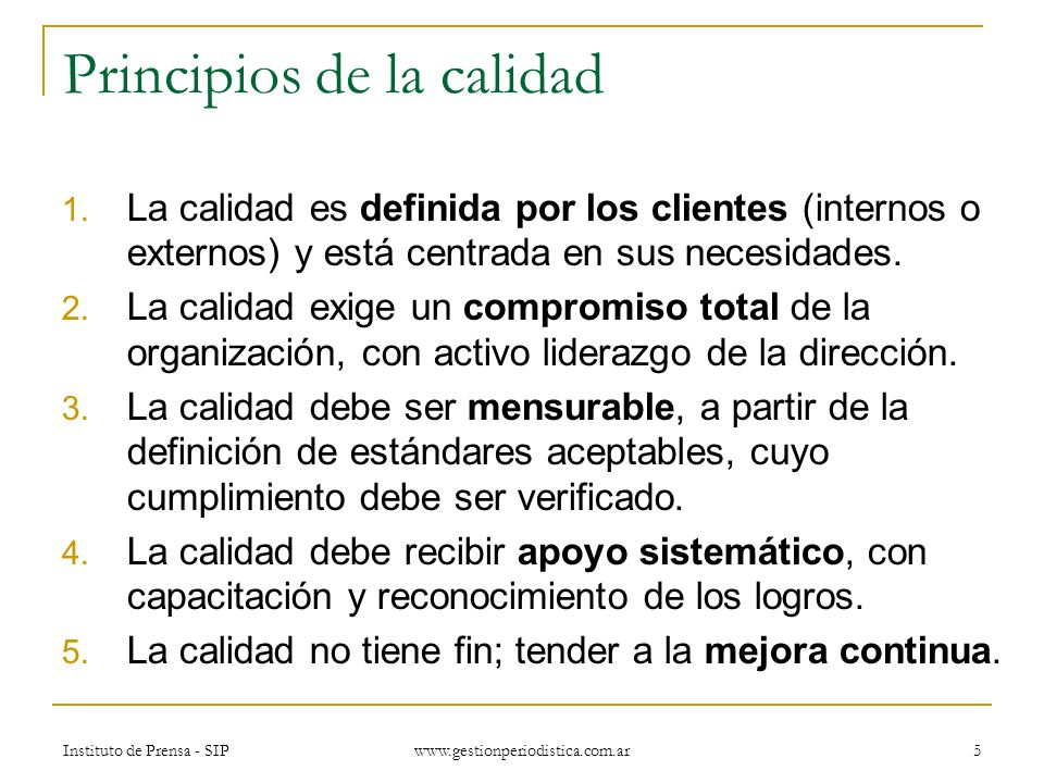 Instituto de Prensa - SIP www.gestionperiodistica.com.ar 5 Principios de la calidad 1.
