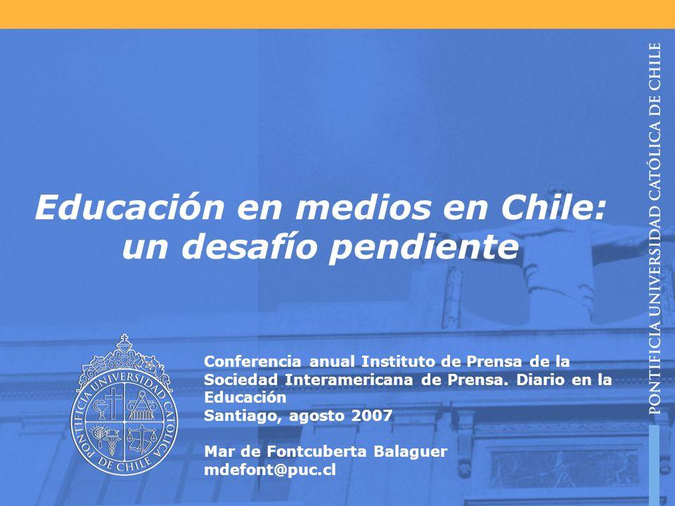 Educación en medios en Chile: un desafío pendiente Conferencia anual Instituto de Prensa de la Sociedad Interamericana de Prensa.