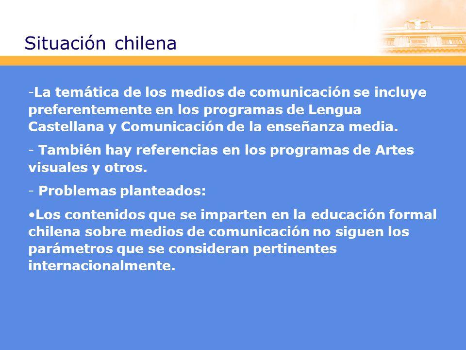 Situación chilena -La temática de los medios de comunicación se incluye preferentemente en los programas de Lengua Castellana y Comunicación de la enseñanza media.