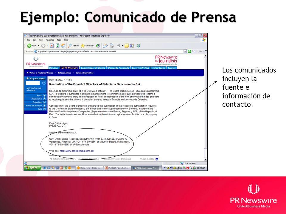 Ejemplo: Comunicado de Prensa Los comunicados incluyen la fuente e información de contacto.
