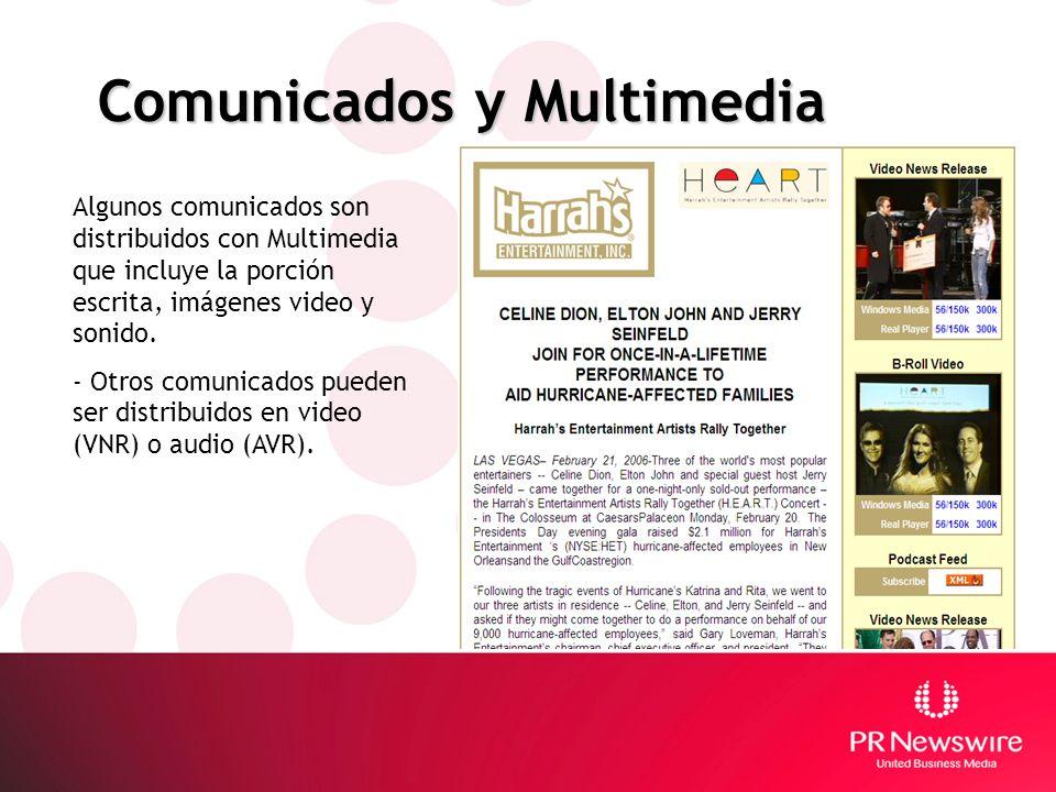 Comunicados y Multimedia Algunos comunicados son distribuidos con Multimedia que incluye la porción escrita, imágenes video y sonido. - Otros comunica
