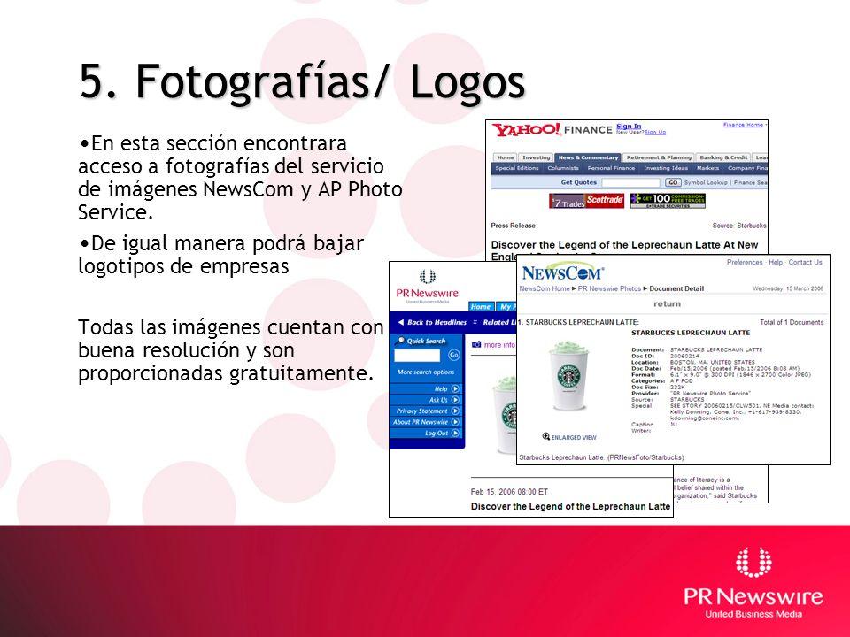 5. Fotografías/ Logos En esta sección encontrara acceso a fotografías del servicio de imágenes NewsCom y AP Photo Service. De igual manera podrá bajar