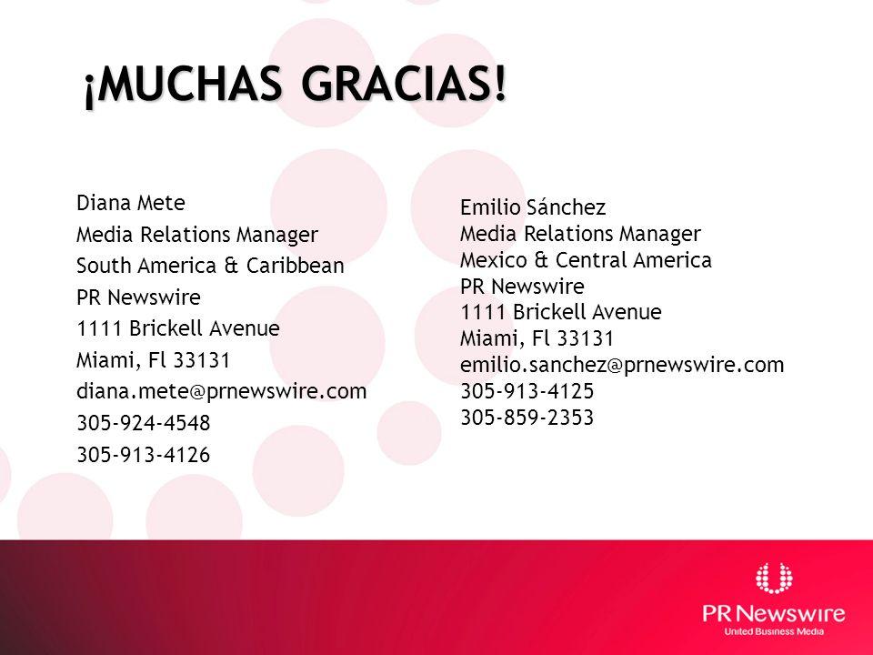 ¡MUCHAS GRACIAS! Diana Mete Media Relations Manager South America & Caribbean PR Newswire 1111 Brickell Avenue Miami, Fl 33131 diana.mete@prnewswire.c