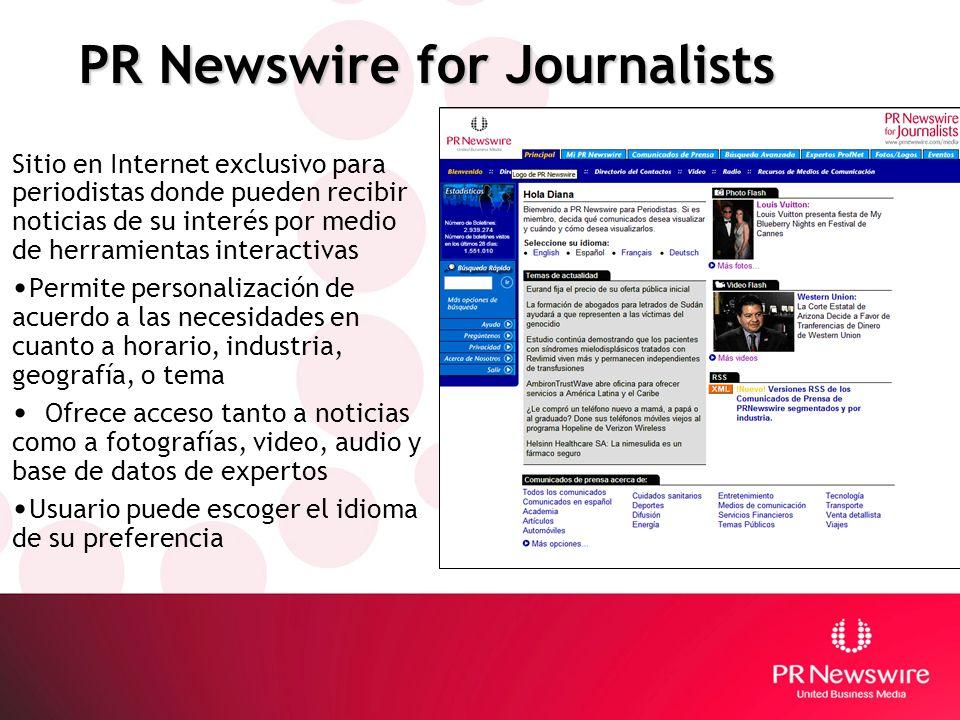 PR Newswire for Journalists Sitio en Internet exclusivo para periodistas donde pueden recibir noticias de su interés por medio de herramientas interac